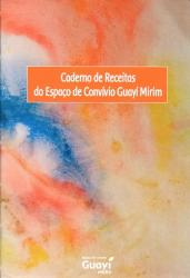 CADERNO DE RECEITAS DO ESPACO DE CONVIVIO GUAYI MIRIM