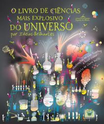 LIVRO DE CIENCIAS MAIS EXPLOSIVO DO UNIVERSO, O