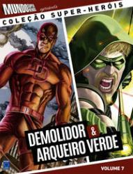 SUPER-HEROIS - VOL 7 - DEMOLIDOR E ARQUEIRO VERDE