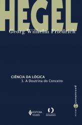 CIENCIA DA LOGICA - VOL 3 - A DOUTRINA DO CONCEITO