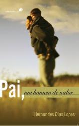 PAI, UM HOMEM DE VALOR