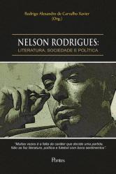 NELSON RODRIGUES - LITERATURA, SOCIEDADE E POLITICA