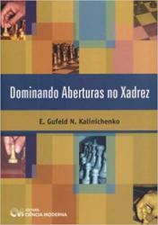 DOMINANDO ABERTURAS NO XADREZ
