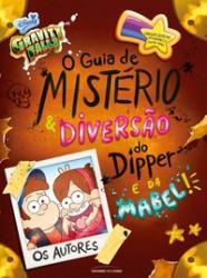 GRAVITY FALLS - O GUIA DE MISTERIO E DIVERSAO DO DIPPER E DA MABEL!