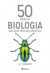 50 IDEIAS DE BIOLOGIA QUE VOCE PRECISA CONHECER