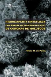 HIDROXIAPATITA SINTETIZADA COM ENFASE NA BIOMINERALIZACAO DE CONCHAS DE MOLUSCOS