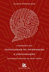 INTEGRACAO DAS TECNOLOGIAS DE INFORMACAO E COMUNICACAO NO ENSINO TECNICO DE NIVEL MEDIO