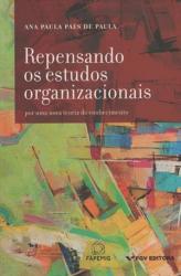 REPENSANDO OS ESTUDOS ORGANIZACIONAIS