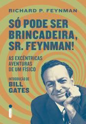SO PODE SER BRINCADEIRA, SR. FEYNMAN!