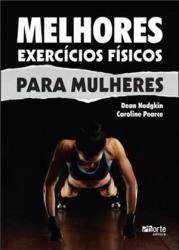 MELHORES EXERCICIOS FISICOS PARA MULHERES