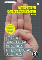 LINGUA BRASILEIRA DE SINAIS E TECNOLOGIAS DIGITAIS - 1a ED - 2019