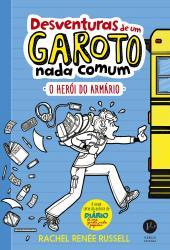 DESVENTURAS DE UM GAROTO NADA COMUM - VOL 01 - O HEROI DO ARMARIO