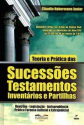 TEORIA E PRATICA DAS SUCESSOES, TESTAMENTOS, INVENTARIOS E PARTILHAS - 2a ED. 2015