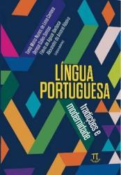 LINGUA PORTUGUESA - TRADICOES E MODERNIDADE