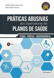 PRATICAS ABUSIVAS DAS OPERADORAS DE PLANOS DE SAUDE - 3a ED - 2018
