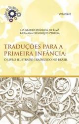 TRADUCOES PARA A PRIMEIRA INFANCIA - VOL 6 - O LIVRO ILUSTRADO TRADUZIDO NO BRASIL
