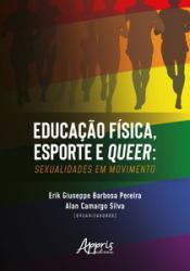 EDUCACAO FISICA, ESPORTE E QUEER - SEXUALIDADES EM MOVIMENTO