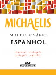 MICHAELIS - MINIDICIONARIO ESPANHOL - ESPANHOL/PORTUGUES - PORTUGUES/ESPANHOL