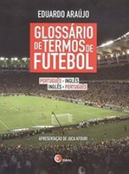 GLOSSARIO DE TERMOS DE FUTEBOL - PORTUGUES/INGLES