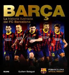 BARCA - LA HISTORIA ILUSTRADA DEL FC BARCELONA