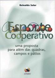 ESPORTE COOPERATIVO - UMA PROPOSTA PARA ALEM DAS QUADRAS, CAMPOS E PATIOS