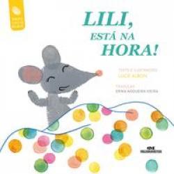 LILI, A RATINHA - LILI, ESTA NA HORA!