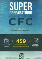 SUPER PREPARATORIO EXAME DE SUFICIENCIA DO CFC - 459 QUESTOES COMENTADAS