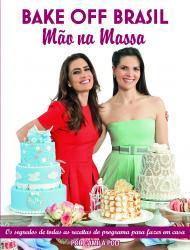 BAKE OFF BRASIL - MAO NA MASSA