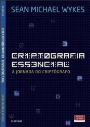 CRIPTOGRAFIA ESSENCIAL: A JORNADA DO CRIPTOGRAFO