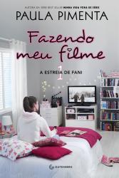 FAZENDO MEU FILME - VOL 1 - A ESTREIA DE FANI - CAPA NOVA