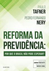 REFORMA DA PREVIDENCIA - POR QUE O BRASIL NAO PODE ESPERAR?