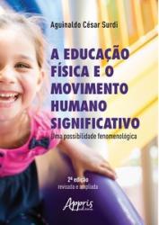 EDUCACAO FISICA E O MOVIMENTO HUMANO SIGNIFICATIVO, O