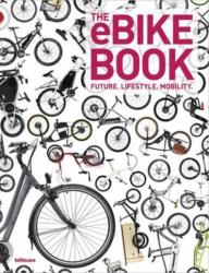 THE EBIKE BOOK - FUTURE. LIFESTYLE. MOBILITY.