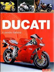 DUCATI - A PAIXAO ITALIANA