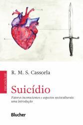 SUICIDIO - FATORES INCONSCIENTES E ASPECTOS SOCIOCULTURAIS - UMA INTRODUCAO