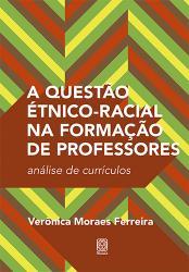 QUESTAO ETNICO-RACIAL NA FORMACAO DOS PROFESSORES, A