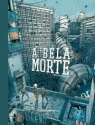 BELA MORTE, A