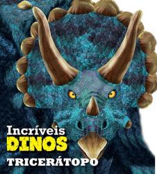 INCRIVEIS DINOS - TRICERATOPO