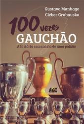 100 VEZES GAUCHAO
