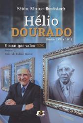 HELIO DOURADO - 6 ANOS QUE VALEM OURO