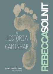 HISTORIA DO CAMINHAR, A