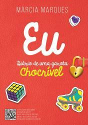 EU - DIARIO DE UMA GAROTA CHOCRIVEL