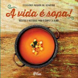 VIDA E SOPA!, A