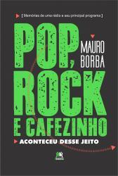 POP ROCK E CAFEZINHO - ACONTECEU DESSE JEITO
