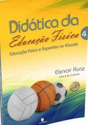 DIDATICA DA EDUCACAO FISICA 4 - EDUCACAO FISICA E ESPORTES NA ESCOLA