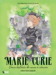MARIE CURIE - UMA HISTORIA DE AMOR A CIENCIA