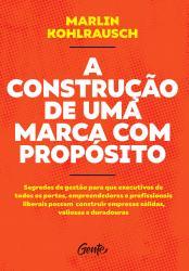 CONSTRUCAO DE UMA MARCA COM PROPOSITO, A
