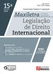 LEGISLACAO DE DIREITO INTERNACIONAL - MAXILETRA - 15a ED - 2020