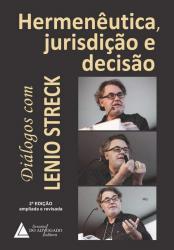 HERMENEUTICA, JURISDICAO E DECISAO - DIALOGOS COM LENIO STRECK - 2a ED - 2020