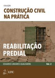 COLECAO CONSTRUCAO CIVIL NA PRATICA - VOL 2 - REABILITACAO PREDIAL - 1a ED - 2020